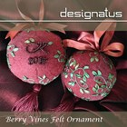 BERRY VINES FELT BAUBLE - Designatus Designs