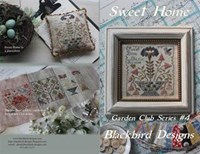 SWEET HOME, Garden Club Series #4 - Blackbird Designs