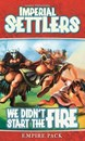 Imperial Settlers: We Didn't Start The Fire (PREORDER - ETA 20th JUN)