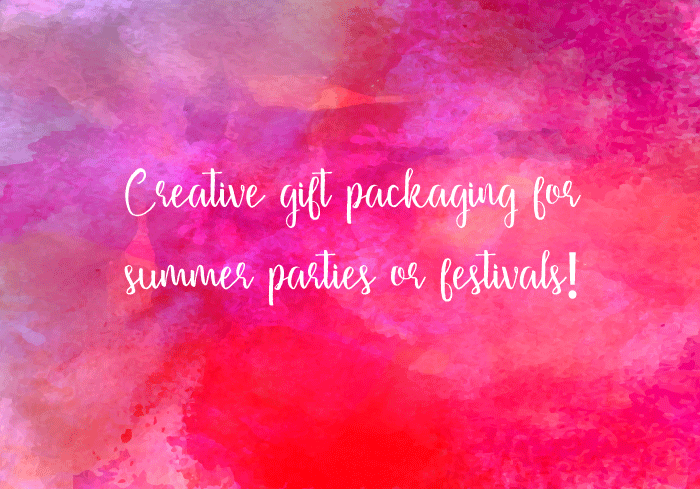 Creative gift packaging for summer parties or festivals!