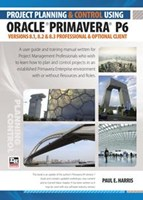 Project Planning & Control Using Oracle Primavera P6 Version 8.1, 8.2 & 8.3 - Spiral
