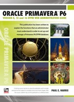 Oracle Primavera P6 Version 8, 15 and 16 EPPM Web Administrators Guide - Paperback