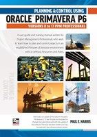 Planning & Control Using Oracle Primavera P6 Versions 8 to 17 PPM Professional - Spiral