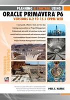 Planning and Control Using Oracle Primavera P6 Versions 8.2 to 15.1 EPPM Web - Paperback