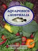 Aquaponics in Australia. The integration of Aquaculture & Hydroponics.