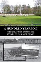 A Hundred Years On: The Great War and Other Events on Cannock Chase (Paperback)