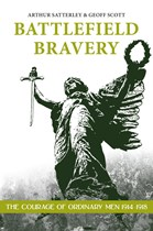Battlefield Bravery: The Courage of Ordinary Men 1914-1918 (Hardback)