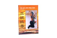 My Life with Wing Chun by Grandmaster William Cheung