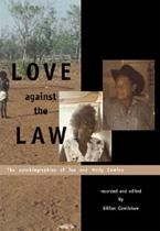 Love Against the Law: The autobiographies of Tex and Nelly Camfoo