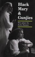 Black Mary and Gunjies: Two plays