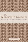 Wentworth Lectures, The: Honouring fifty years of Australian Indigenous studies