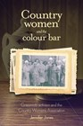 Country women and the colour bar: grassroots activism and the Country Women's Association