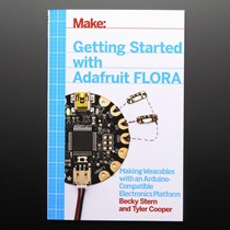 Make: Getting Started With Adafruit FLORA