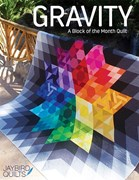 Gravity Block of the Month Quilt by Jaybird Quilts Pattern book only