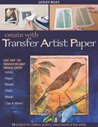Create with Transfer Artist Paper  by Lesley Riley - 64 pages - Soft Copy