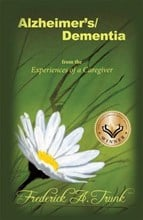 Alzheimer's / Dementia - From the experience of a caregiver