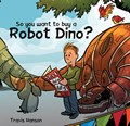 So you want to buy a Robot Dino?