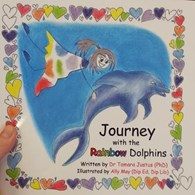 Journey with the Rainbow Dolphins by Tamara Justus