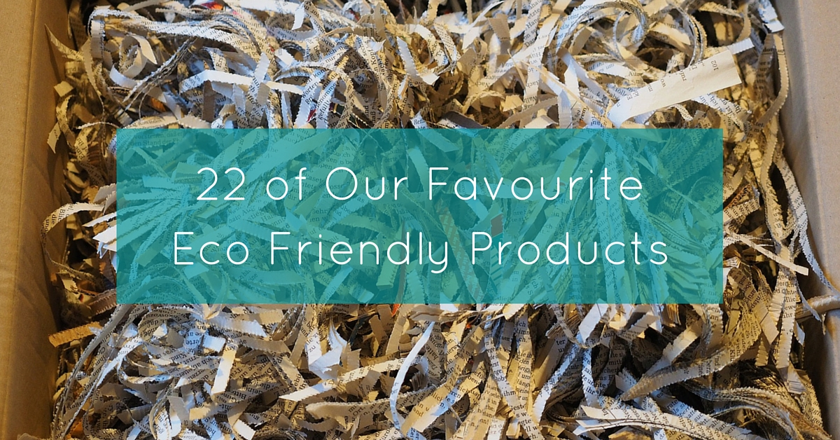 22 of Our Favourite Eco Friendly Products