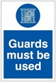Guards Must be Used Sign - 200 x 300Hmm - Rigid Plastic - [AS-MA61-RP]